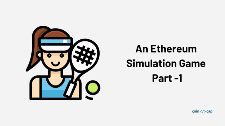 Building An Ethereum Simulation Game - Part 1