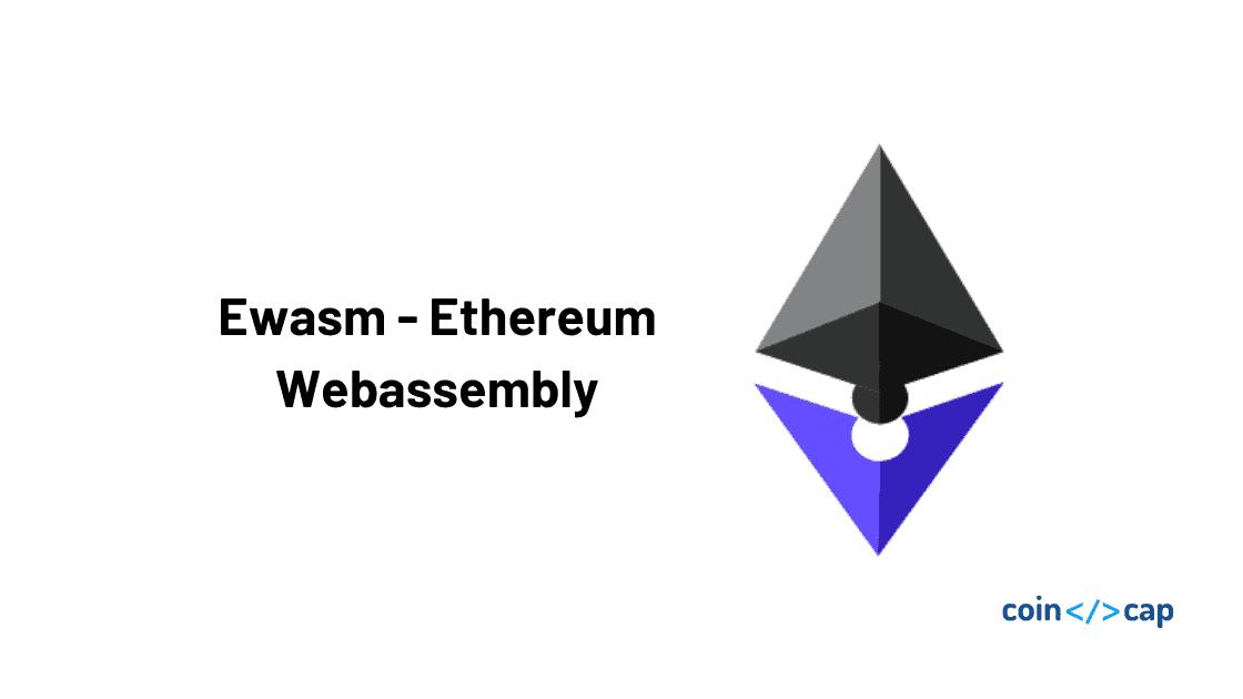 Ewasm - Ethereum Webassembly
